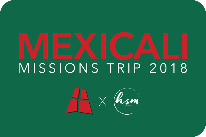 Mexicali 2018 Missions Trip