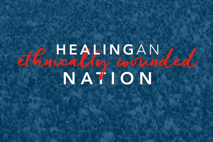 Healing an Ethnically Wounded Nation