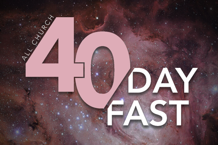 All Church 40 Day Fast