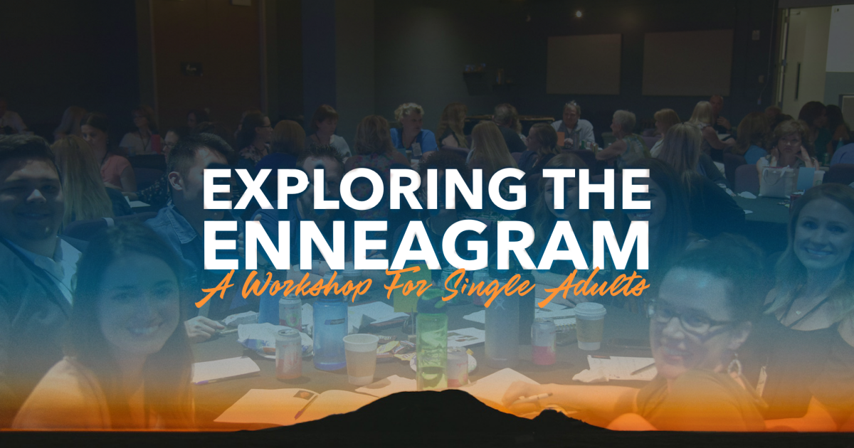 Exploring the Enneagram: A Workshop for Single Adults