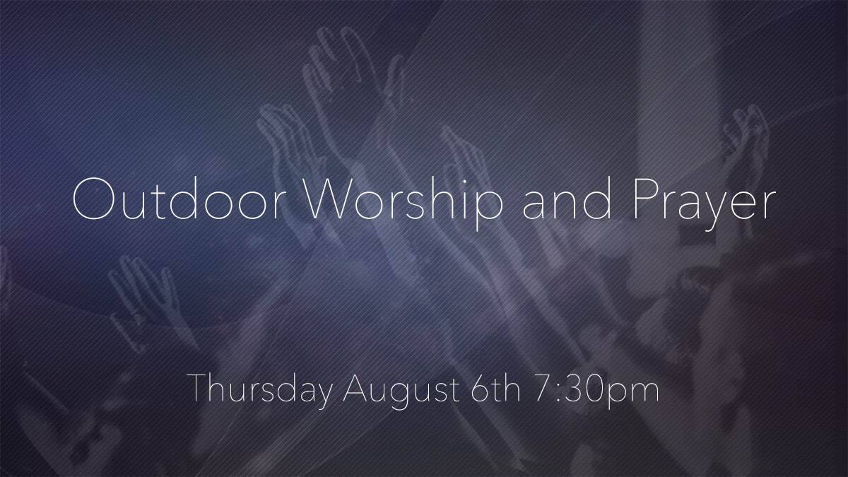 Outdoor Worship and Prayer (SOLD OUT)