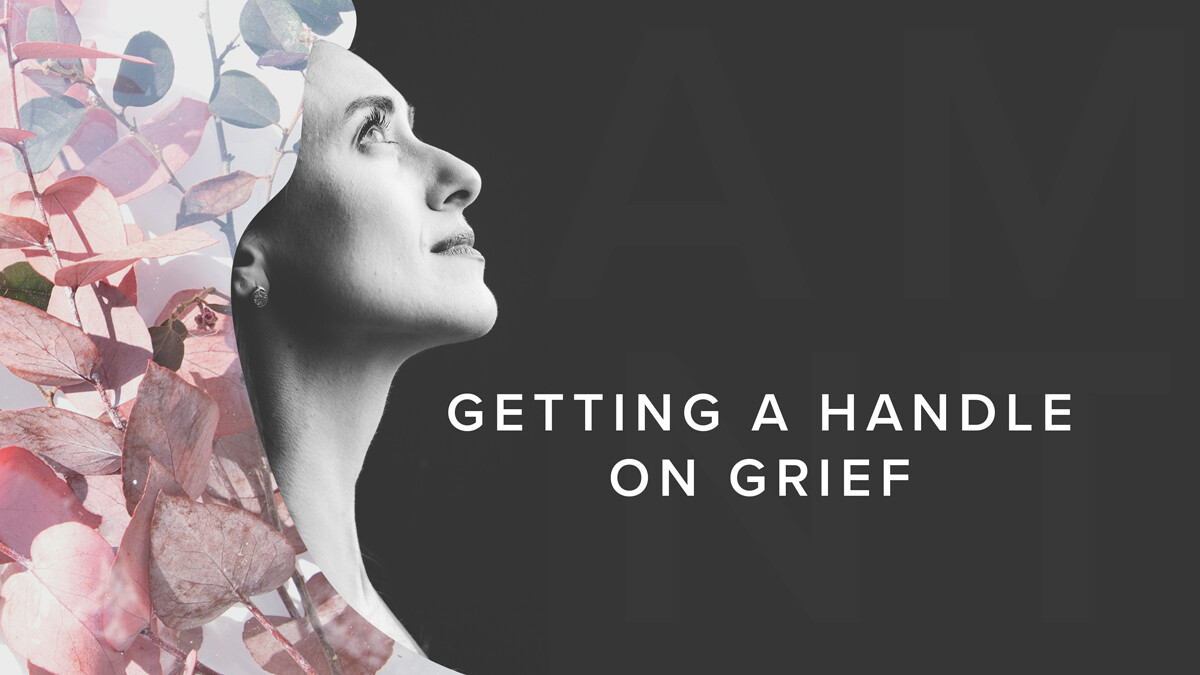 Getting a Handle on Grief - Zoom Version
