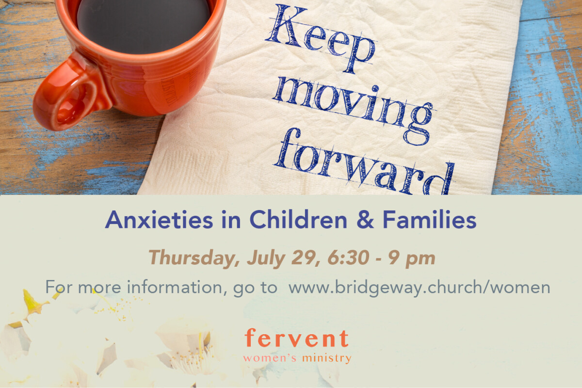WM - Moving Forward Workshop - Anxiety in Children and Teens