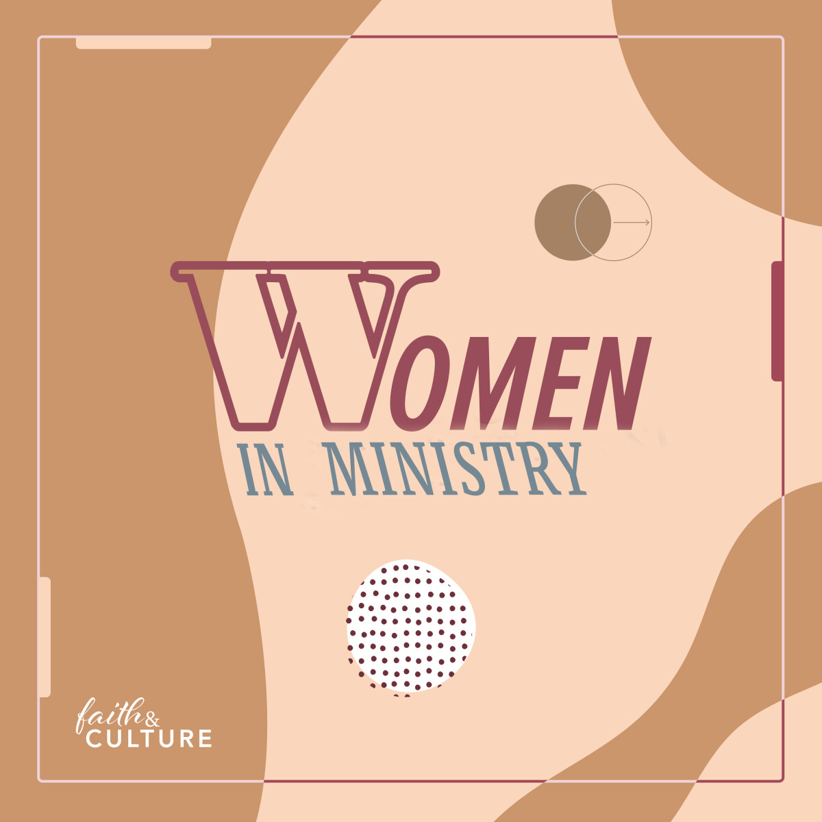 Women in Ministry- Faith & Culture